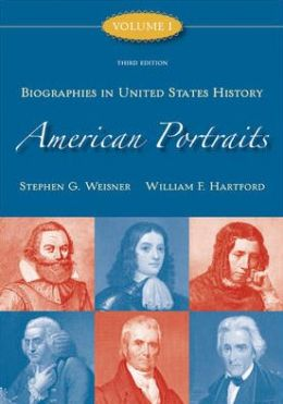 American Portraits: Biographies in United States History Volume 1
