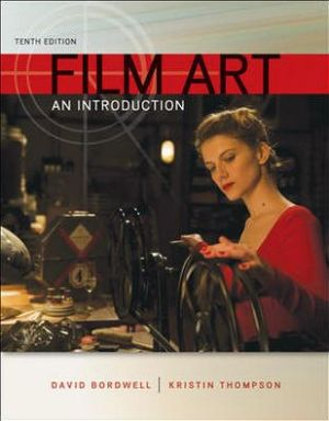 Film Art: An Introduction / Edition 10