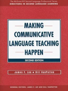 MAKING COMMUNICATIVE LANGUAGE TEACHING HAPPEN