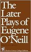 Later Plays of Eugene O'Neill