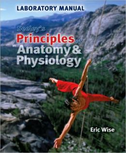 Lab Manual to accompany Seeley's Principles of Anatomy & Physiology