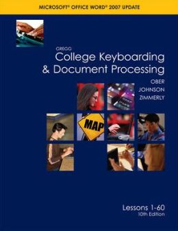 Gregg College Keyboarding & Document Processing (GDP), Word 2007 Update, Kit 1, Lesson 1-60 w/Home Software 2.0