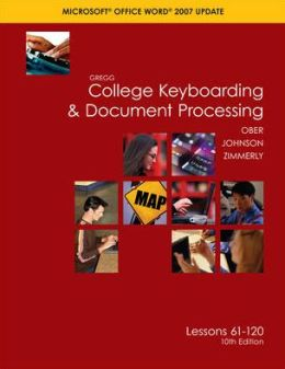 Gregg College Keyboarding & Document Processing(GDP), Word 2007 Update, Kit 2, Lessons 61-120 with Home software 2.0