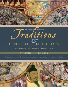 Traditions & Encounters: A Brief Global History: Volume 1