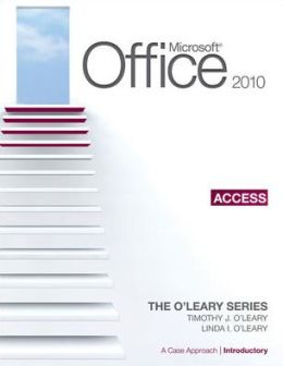 Microsoft Office Access 2010, Introductory Edition: A Case Approach
