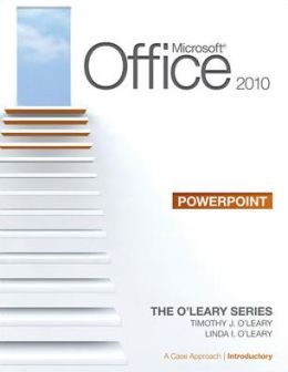 Microsoft Office PowerPoint 2010, Introductory: A Case Approach