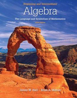 Beginning and Intermediate Algebra: The Language & Symbolism of Mathematics