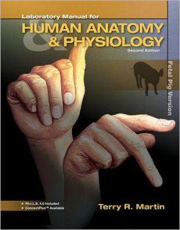 Laboratory Manual for Human Anatomy & Physiology: Fetal Pig Version