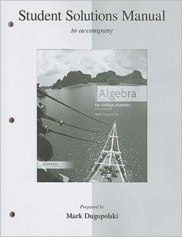 Student Solutions Manual for Algebra for College Students