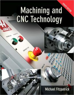 Machining & CNC Technology w/ Student DVD Update Edition