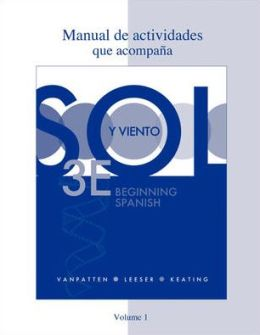 Workbook/Lab Manual (Manual de actividades) Volume 1 for Sol y viento