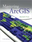 Book Cover Image. Title: Mastering ArcGIS with Video Clips DVD-ROM, Author: Maribeth Price