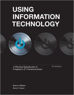 Using Information Technology 10e Introductory Edition