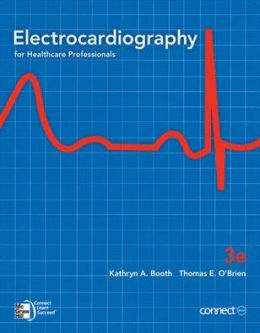 Electrocardiography for Health Care Professionals, 3rd Edition, with Student CD
