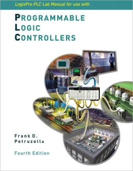 LogixPro PLC Lab Manual for use w/ Programmable Logic Controllers