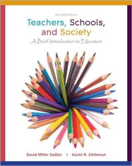 Teachers, Schools and Society: A Brief Introduction to Education with Student Reader