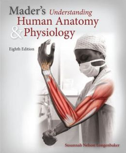 Mader's Understanding Human Anatomy & Physiology with Connect Plus 1 Semester Access Card