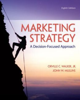 Marketing Strategy: A Decision Focused Approach