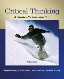 Critical Thinking: A Students Introduction