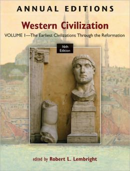 Annual Editions: Western Civilization, Volume 1: The Earliest Civilizations through the Reformation