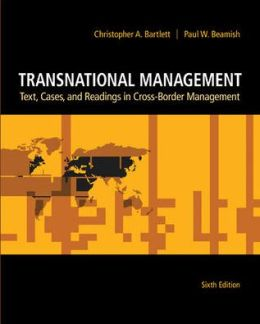 Transnational Management: Text, Cases & Readings in Cross-Border Management