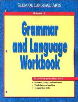 Glencoe Language Arts Grammar and Language Workbook Grade 6