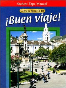 Glencoe Spanish 1B Buen Viaje! Student Tape Manual