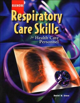 Respiratory Care Skills for Health Care Personnel