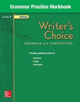 Grammar Practice Workbook: Grade 8 (Writer's Choice Grammar and Composition Series)