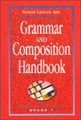 Glencoe Language Arts, Grade 7, Grammar and Composition Handbook