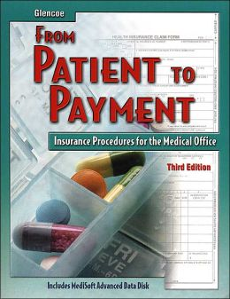 From Patient to Payment: Insurance Procedures for the Medical Office, Student Text with Data Disk