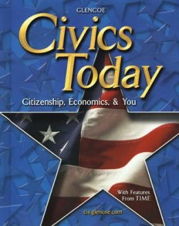 Civics Today: Citizenship, Economics, and You, Student Edition