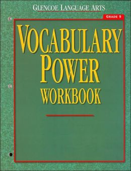 Glencoe Language Arts, Grade 9, Vocabulary Power Workbook