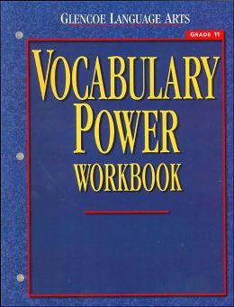 Glencoe Language Arts, Grade 11, Vocabulary Power Workbook
