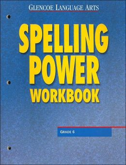 Spelling Power Workbook: Grade 6 (Glencoe Language Arts Series)