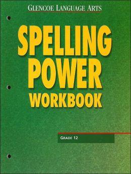 Spelling Power Workbook: Grade 12 (Glencoe Language Arts Series)