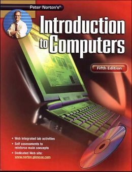 Peter Norton's Introduction to Computers Fifth Edition Student Edition