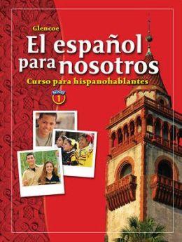 El espanol para nosotros: Curso para hispanohablantes Level 1, Student Edition