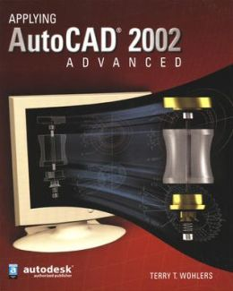 Applying AutoCAD 2002 Advanced, Student Edition