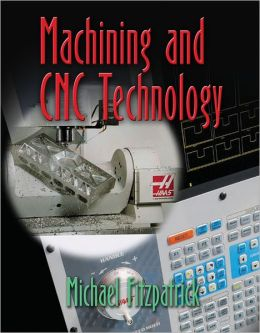 Machining and CNC Technology with Student CD-ROM