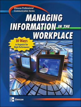 Professional Communication Series: Managing Information in the Workplace, Student Edition