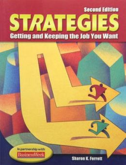 Strategies: Getting and Keeping the Job You Want