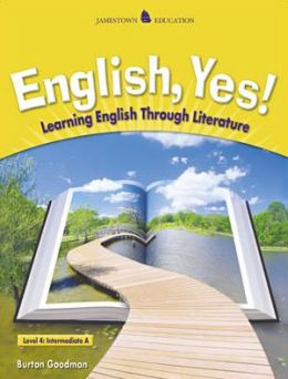 English, Yes!: Learning English Through Literature (Level 4: Intermediate A)