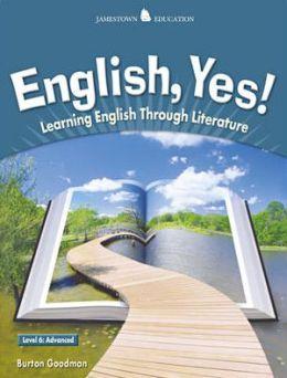 English, Yes!: Learning English Through Literature: Level 6, Advanced