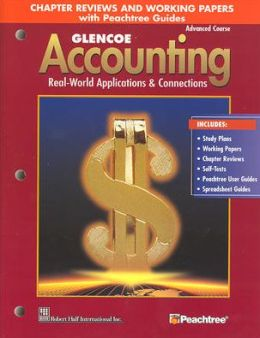 Glencoe Accounting: Advanced Course, Chapter Reviews and Working Papers with Peachtree Guides