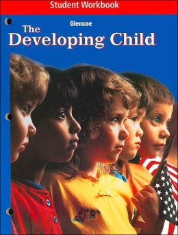 The Developing Child: Student Workbook