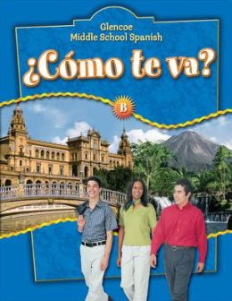 Glencoe Middle School Spanish: Como te va? B Nivel azul, Student Edition
