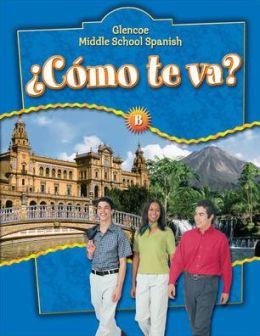 Glencoe Middle School Spanish: Como te va? B Nivel azul, Student Edition