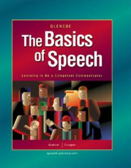 The Basics of Speech: Learning to be a Competent Communicator, Student Edition