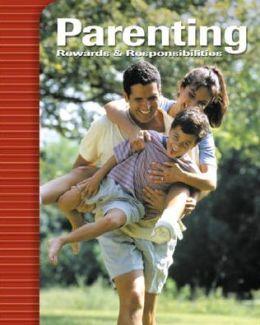 Parenting: Rewards & Responsibilities, Student Edition